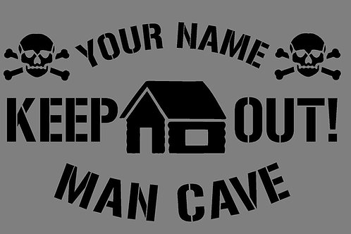 Custom made mylar stencil. 'Man Cave' Add your name