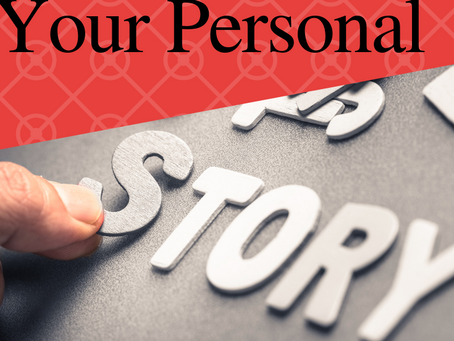 Developing Your Personal Story...Part II