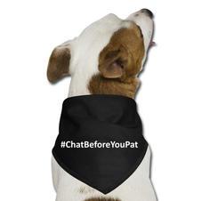 Chat Before You Pat Doggy Bandana