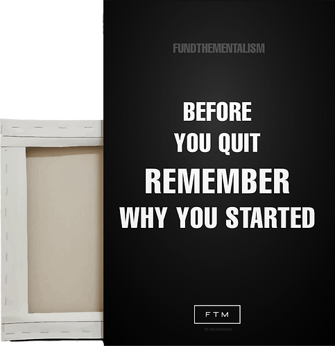 Before You Quit Rmb Why You Started