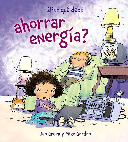 Por qué debo ahorrar energía? - Jen Green