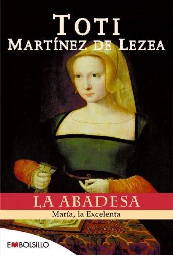 La abadesa: María, la Excelenta