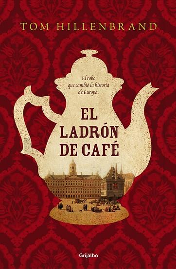 El ladrón de café - Tom Hillenbrand