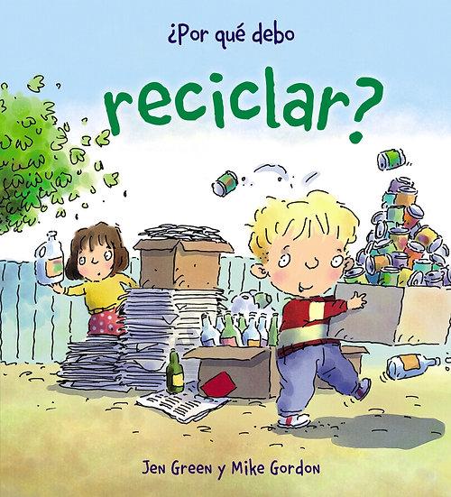 Por qué debo reciclar? - Jen Green