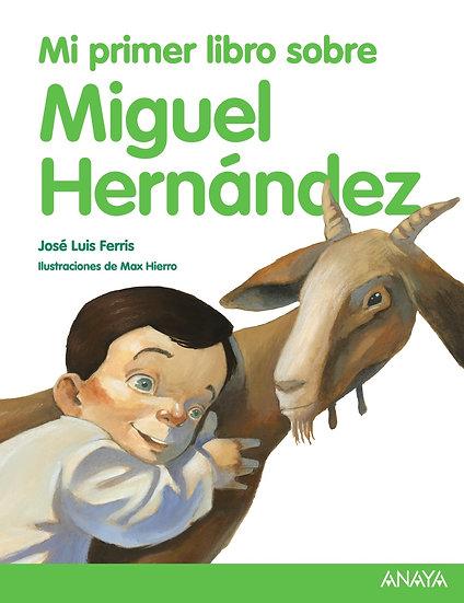 Mi primer libro sobre Miguel Hernádez