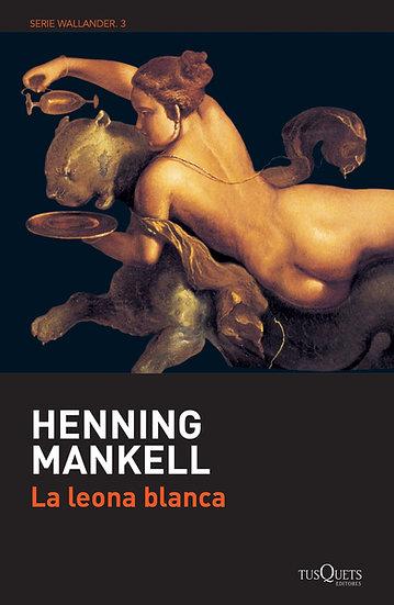 La leona blanca - Henning Mankell