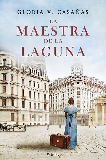 La maestra de la laguna - Gloria V. Casañas