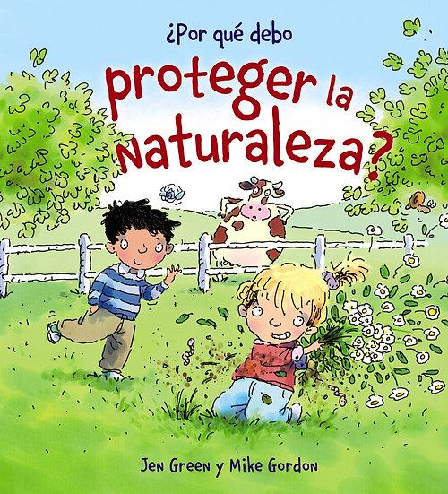 Por qué debo proteger la naturaleza? - Jen Green
