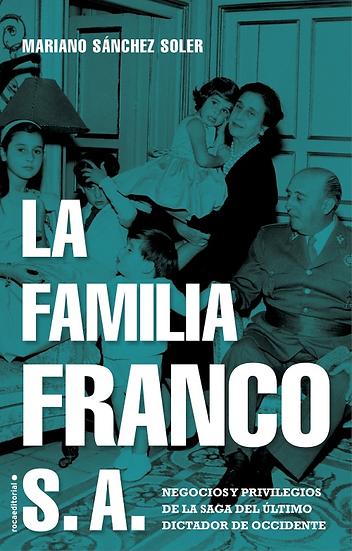 La familia Franco S.A. - Mariano Sánchez