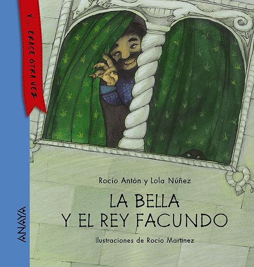 La bella y el rey Facundo - Rocío Antón