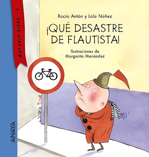 Qué desastre de flautista - Rocío Antón