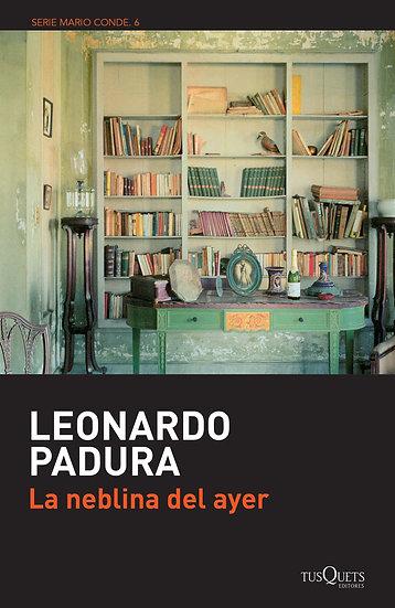 La neblina del ayer - Leonardo Padura
