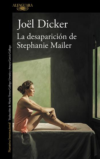 La desaparición de Stephanie Mailer - Joel Dicker
