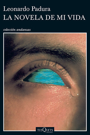 La novela de mi vida - Leonardo Padura