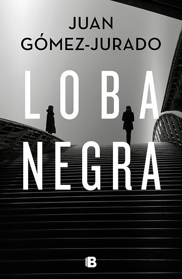 Loba Negra - Juan Gómez Jurado