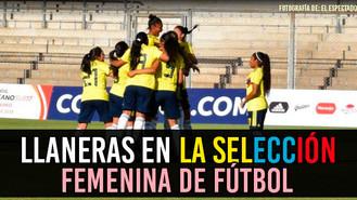 Selección Colombia Femenina Sub-17 a un paso del Mundial de Fútbol