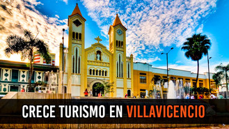 El Turismo en Villavicencio creció durante 2017