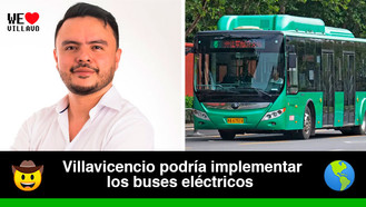 Villavicencio busca alianza con empresa China para rutas de buses verdes