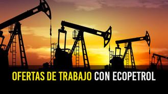 Ecopetrol abre ofertas de empleo en el Meta