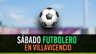 El Fútbol será protagonista en los cumpleaños de Villavicencio