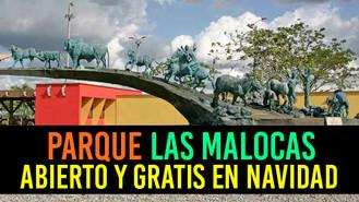 Parque las Malocas permanecerá abierto el 24 y 25 de diciembre