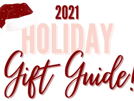 2021 Holiday Gift Guide!