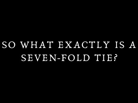 So what exactly is a Seven-Fold tie?