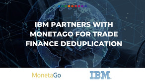 IBM partners with MonetaGo for trade finance deduplication