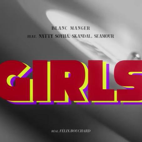 Girls! de Blanc Manger avec Natty Soyha, Skandal et Seamour