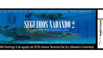 """DOCUMENTAL - SEGUIMOS NADANDO 2 """"UNA HISTORIA MARAVILLOSA"""""""