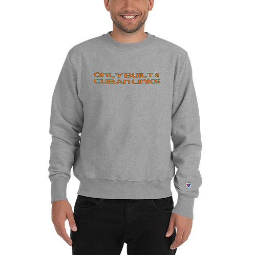 `Built 4 Cuban Links Champion Sweatshirt