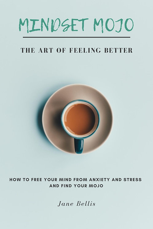Mindset Mojo: The Art of Feeling Better (Signed Edition)
