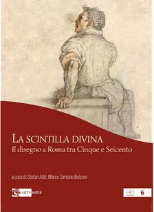 La scintilla divina. Il disegno a Roma tra Cinque e Seicento