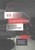 2017_40 ANS D'ARCHITECTURE EN TARN ET GA