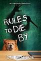 Rules_To_Die_By_jpg.jpg