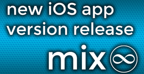 mix - New iOS App Version Release