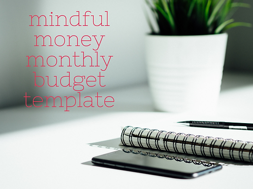 Mindful Money Monthly Budget Template (second edition)