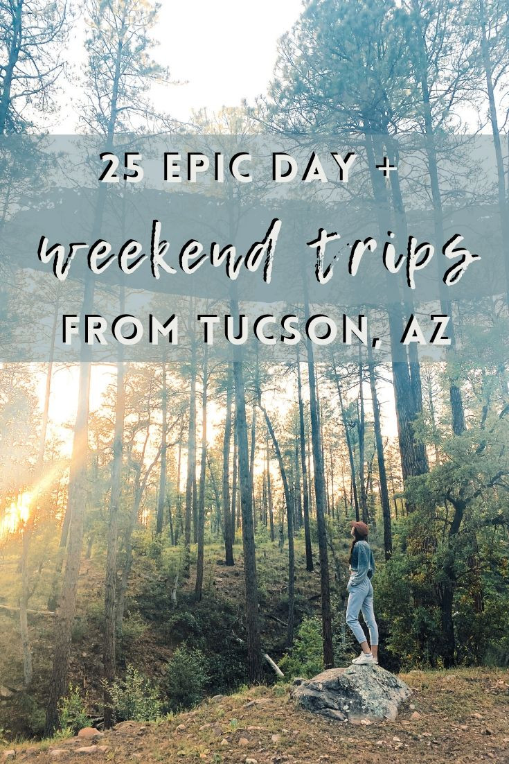 25 Epic Day & Weekend Trips from Tucson, AZ