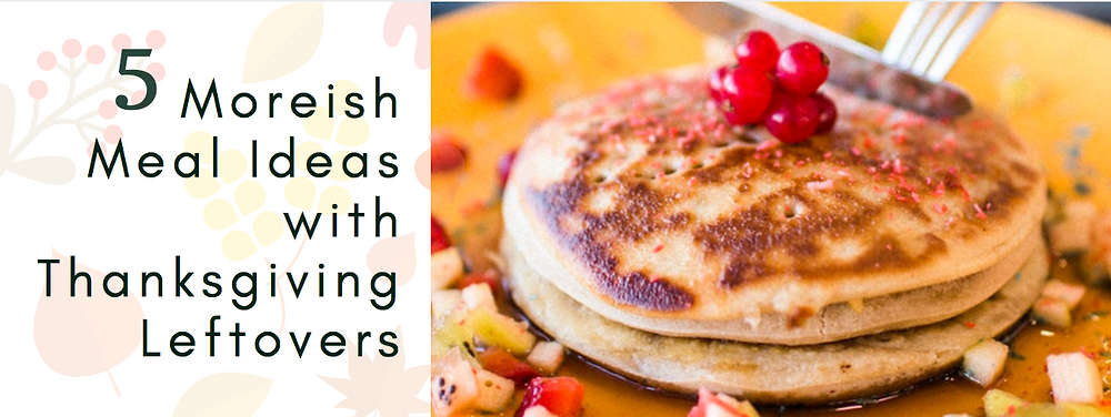 5 Moreish Meal Ideas with Thanksgiving Leftovers