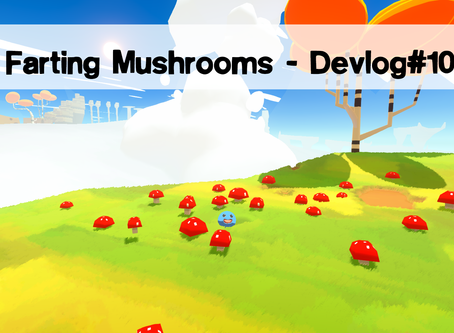 Farting mushrooms - Devlog#10
