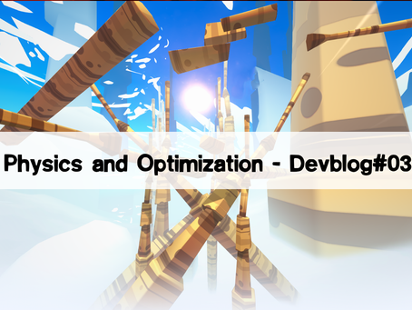 Physic and Optimization - Devblog#03