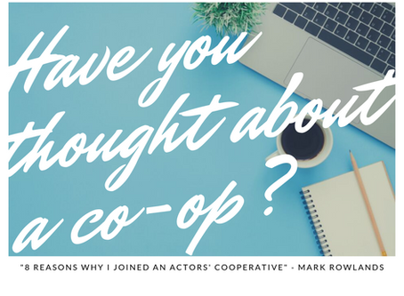 8 Reasons why I Joined an Actors' Co-operative