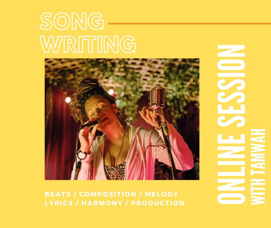 SONG WRITING with Tamwah