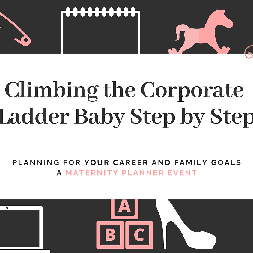 Climbing the Corporate Ladder Baby Step by Step
