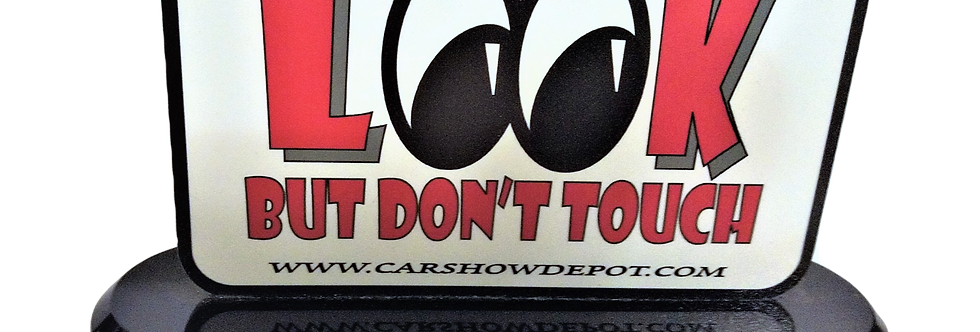 """LOOK"" But don't Touch Dash Board Sign"