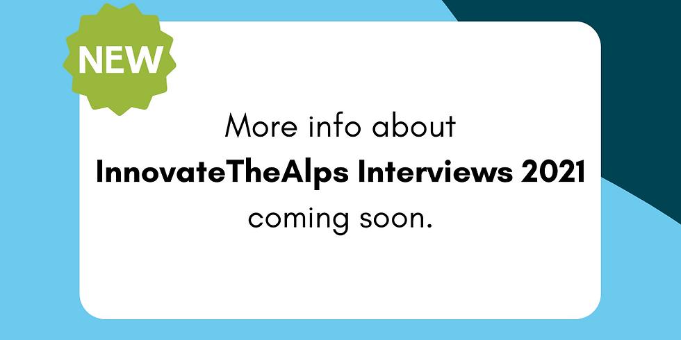 Es geht wieder los: InnovateTheAlps Interviews 2021