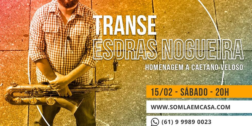 - 38ª Edição - Esdras Nogueira - Show Transe - Homenagem a Caetano Veloso