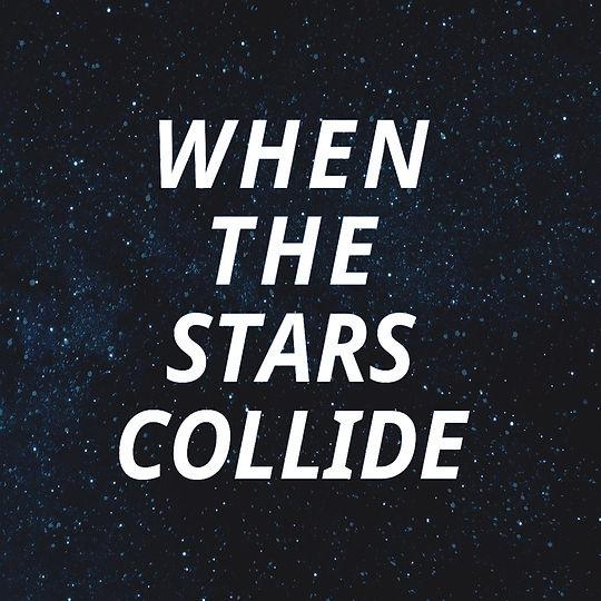 When the stars collide
