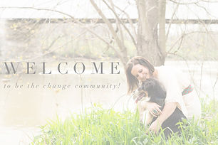 Welcome to the Be The Change Community_e
