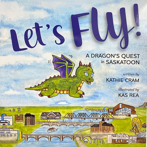Let's Fly! A Dragon's Quest in Saskatoon